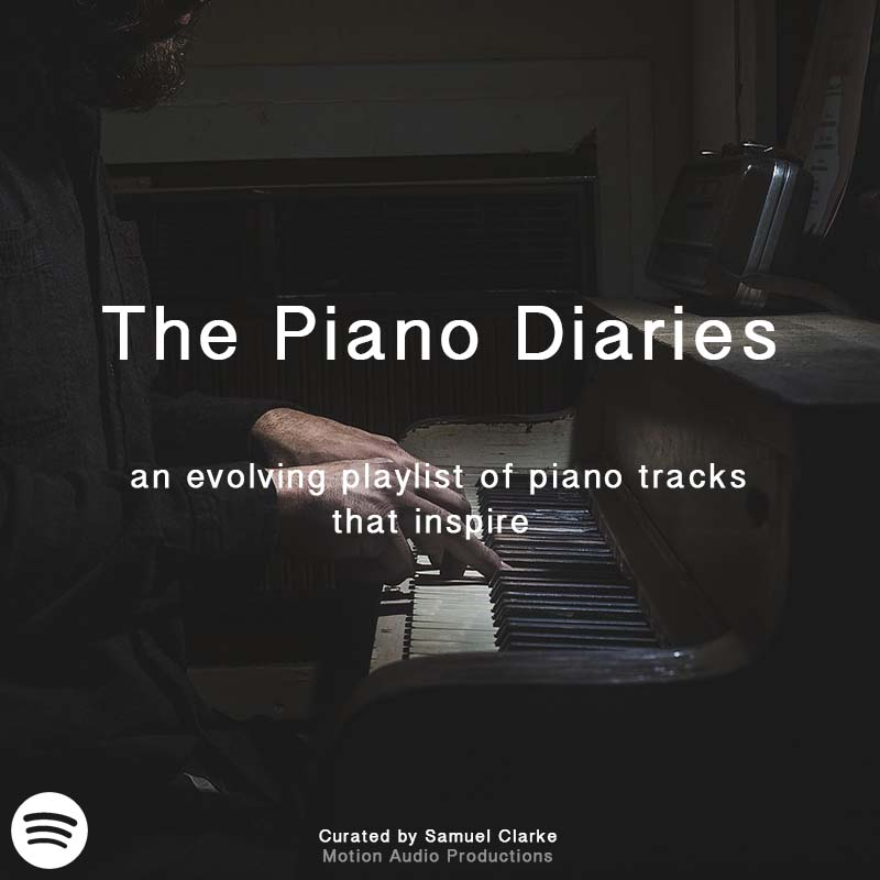 The Piano Diaries - Samuel Clarke (Motion Audio Productions) - Spotify